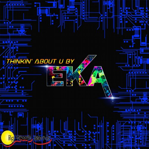 E-K-A - Thinkin About U (feat. Chiedza) [Radio Edit] [BGR 00080]